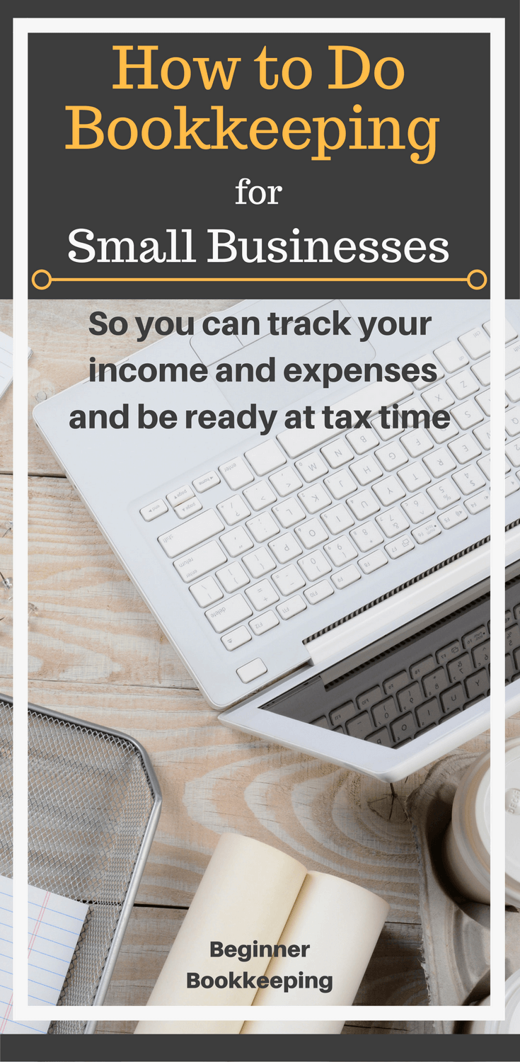 Bookkeeping for small businesses helping you with how to track income and expenses so you can be ready at tax time