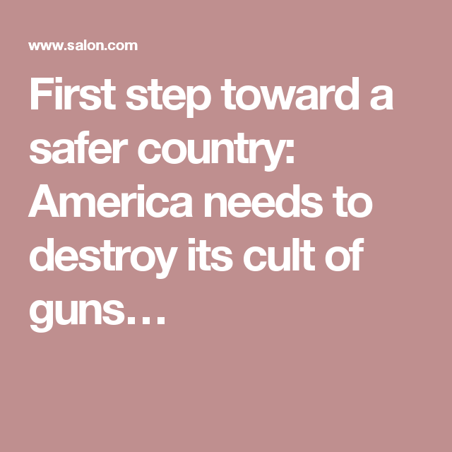 First step toward a safer country: America needs to destroy its cult