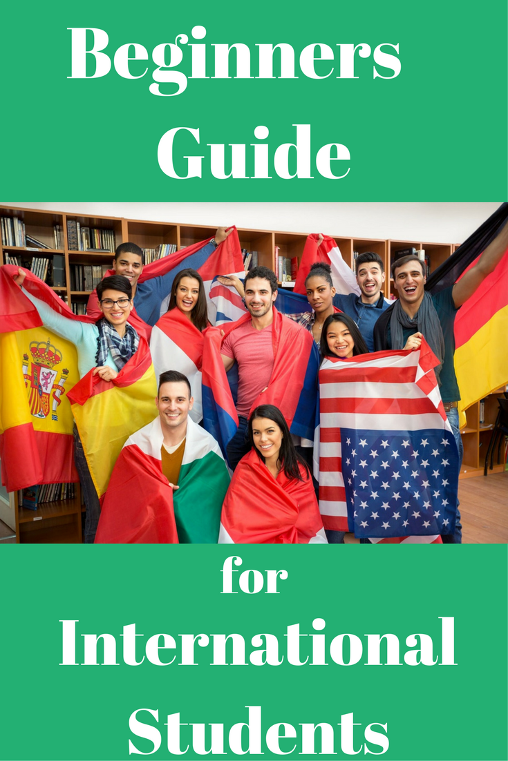 Beginners Guide for International Students | Student ...