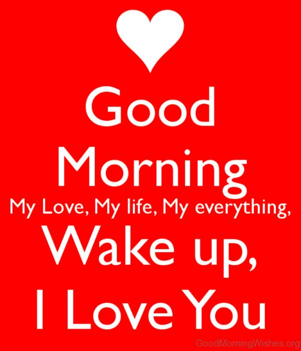 Good Morning My Love My Life Good Morning Quotes For Him Good Morning Quotes Morning Quotes For Him