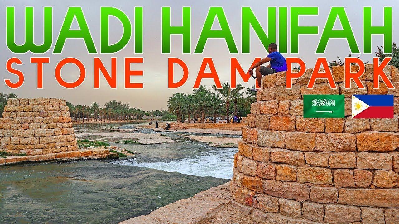 Wadi Hanifah Stone Dam Park The Unforbidden Beauty Of Riyadh Ksa Pino Youtube