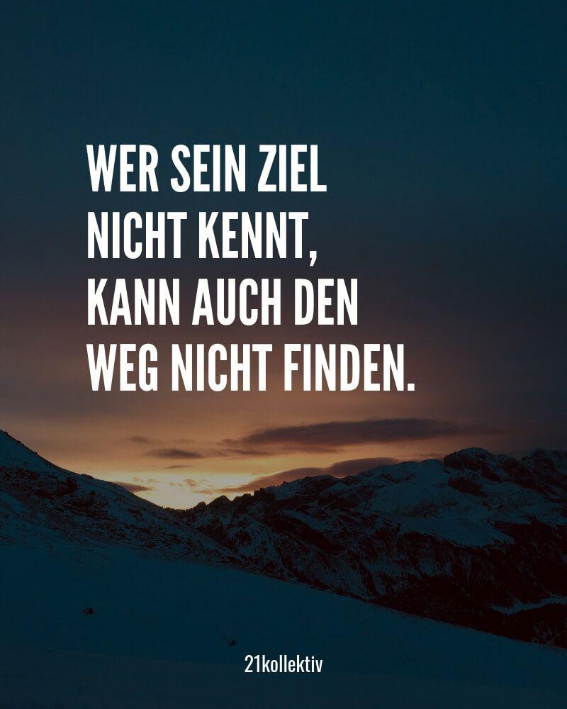 Wer sein Ziel nicht kennt, kann auch den Weg nicht finden. // Das ist der Spruch des Tages! Mehr tolle #Sprüche #Zitate und #Lebensweisheiten findest du auf 21kollektiv