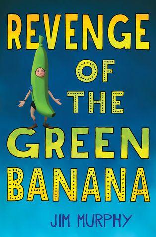 #CoverReveal: Revenge of the Green Banana - Jim Murphy