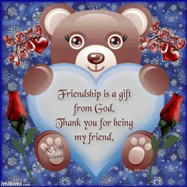 Friendship Is A Gift From God Thank You For Being My