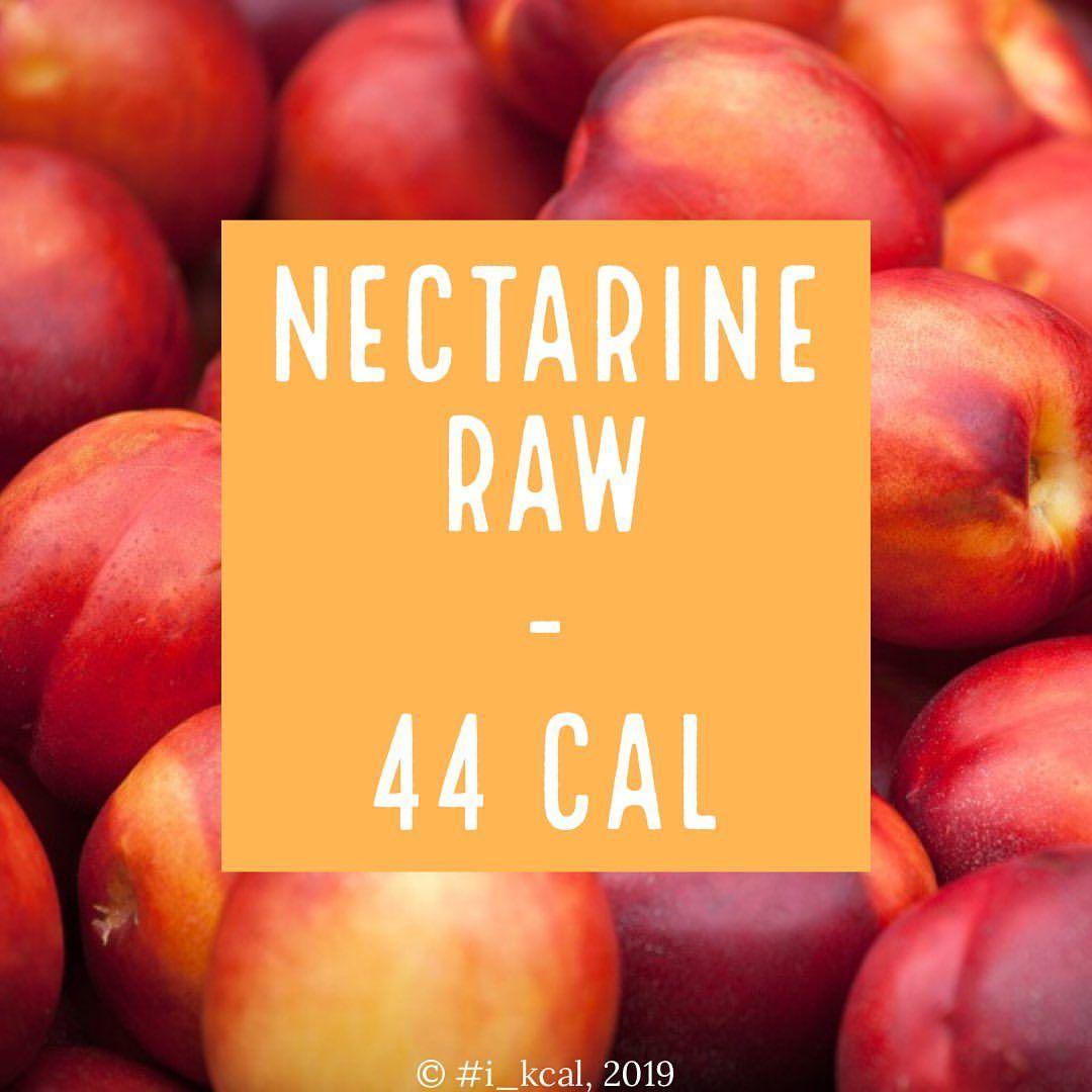 I Kcal V Instagram Nectarine Raw Calories Per 100g Nectarine Nectarines Peaches I Kcal Fruits I Kcal Diettips Ca Fruit Calories Nectarine Calorie