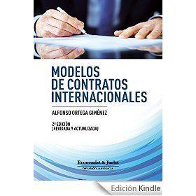 Ortega Giménez, Alfonso .- Modelos de contratos internacionales / Alfonso Ortega Giméne .- Madrid : Difusión Jurídica y Temas de Actualidad, 2014