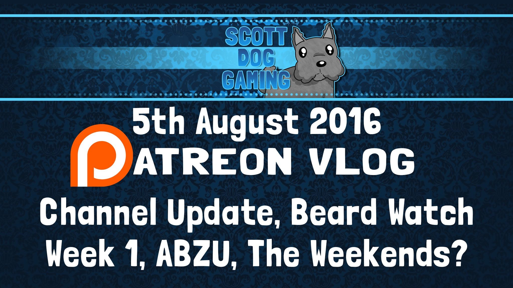 Patreon Vlog 5 August 2016 - Channel Update - Beard Watch