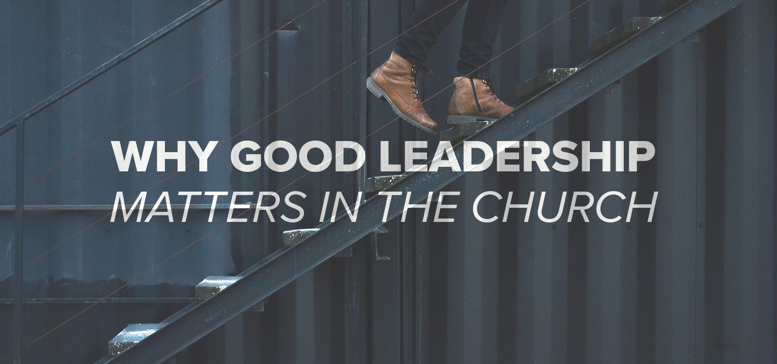 Why Good Leadership Matters in the Church (With images