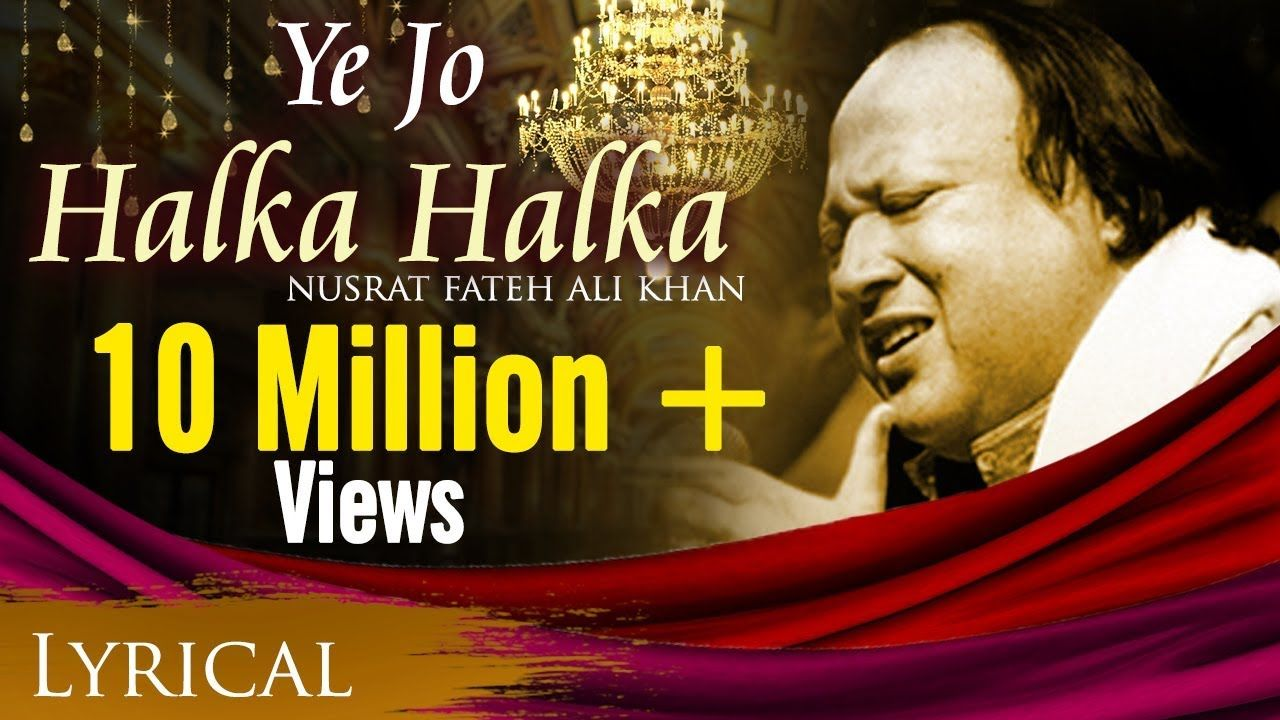 Ye Jo Halka Halka Original Song By Nusrat Fateh Ali Khan Full Song With Lyrics Youtube Nusrat Fateh Ali Khan Bollywood Music Videos Lyrics