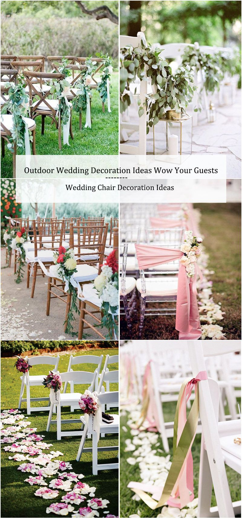 30 Outdoor Wedding Decoration Ideas Wow Your Guests With Images Outdoor Wedding Decorations Outdoor Wedding Wedding Decorations