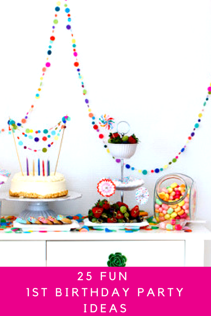 Over 25 Fun First Birthday Party Ideas to celebrate. | PN + Nuna ...