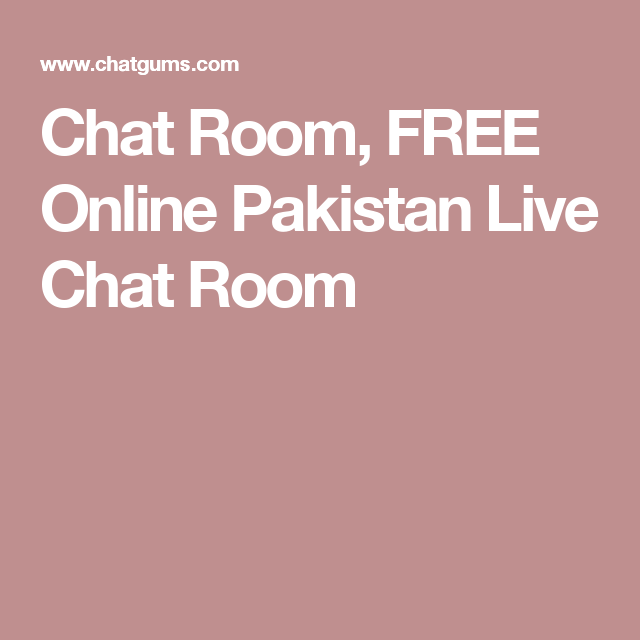 Chat Room Free Online Pakistan Live Chat Room Www