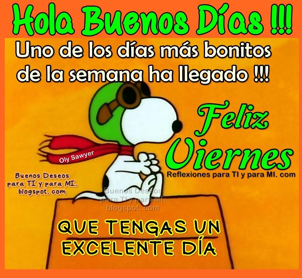 Hola Buenos Das Uno de los das más bonitos de la semana ha llegado FELIZ VIERNES Que tengas un Excelente Da