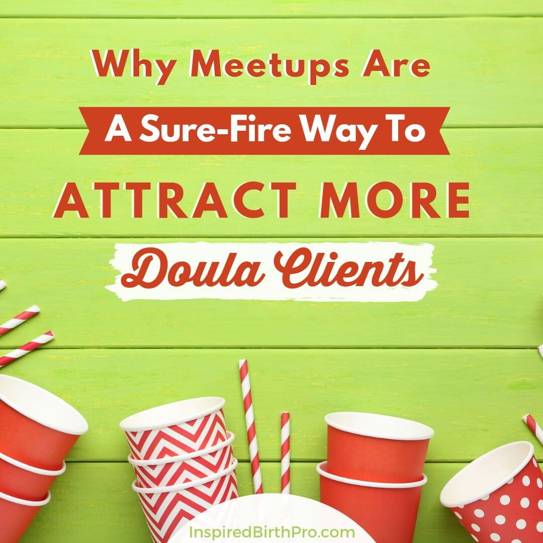 Why meetups are a sure fire way to attract more doula