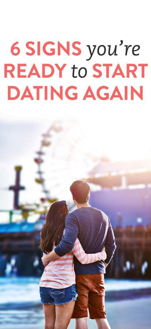 signs youre ready to start dating again dating after