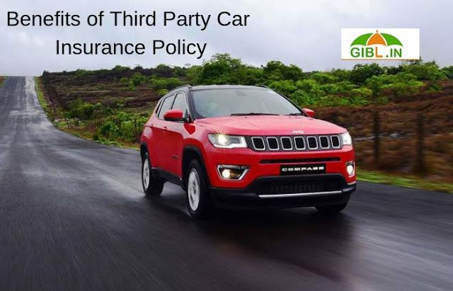 What Are The Benefits Of Third Party Car Insurance Policy In India