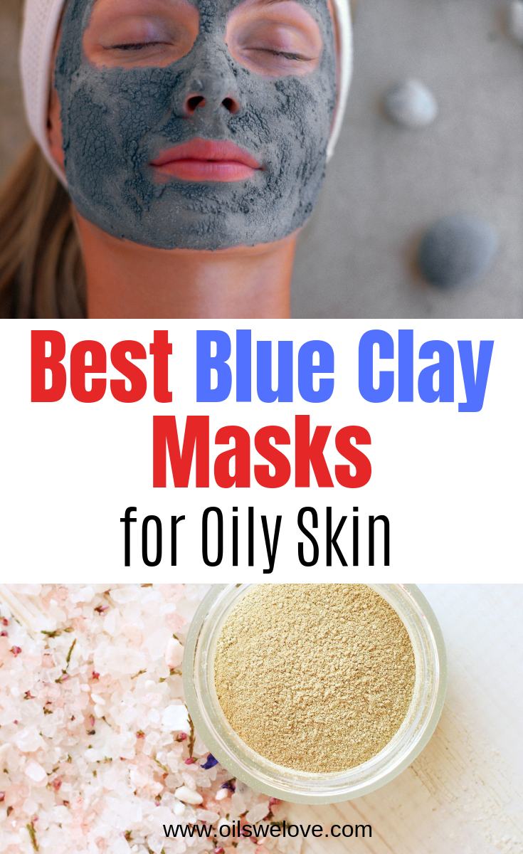 10 Best DIY Blue Clay (Cambrian) Masks Mask for oily