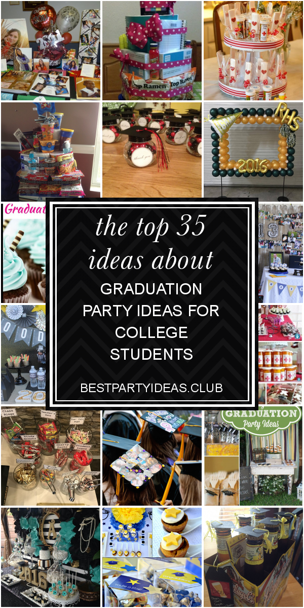 The top 35 Ideas About Graduation Party Ideas for College Students