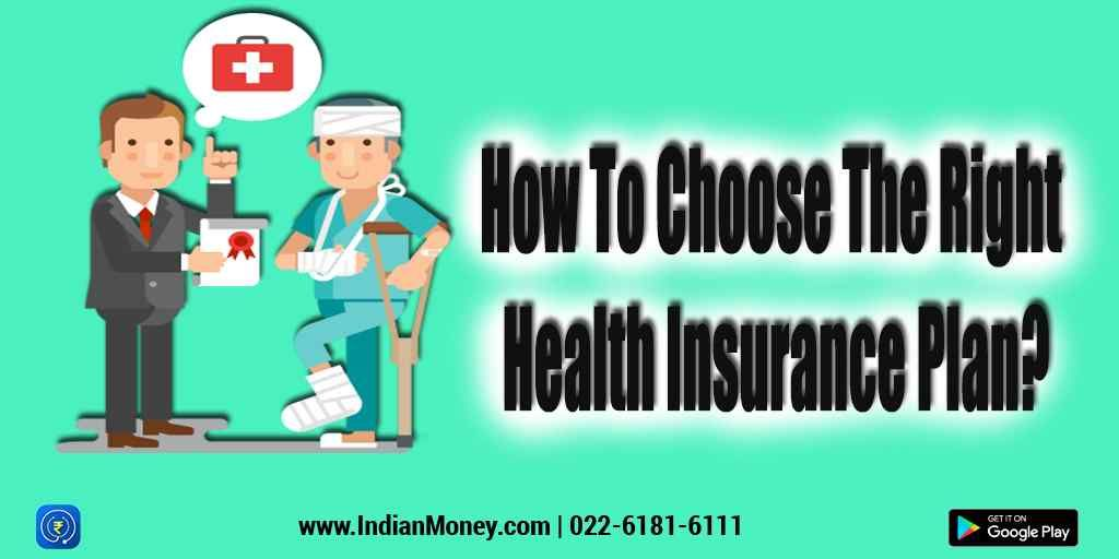 How To Choose The Right Health Insurance Plan Health Insurance