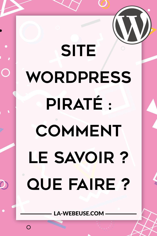 Securite Web Comment Eviter Le Piratage D Un Site Wordpress Wordpress Reseaux Sociaux Conseil