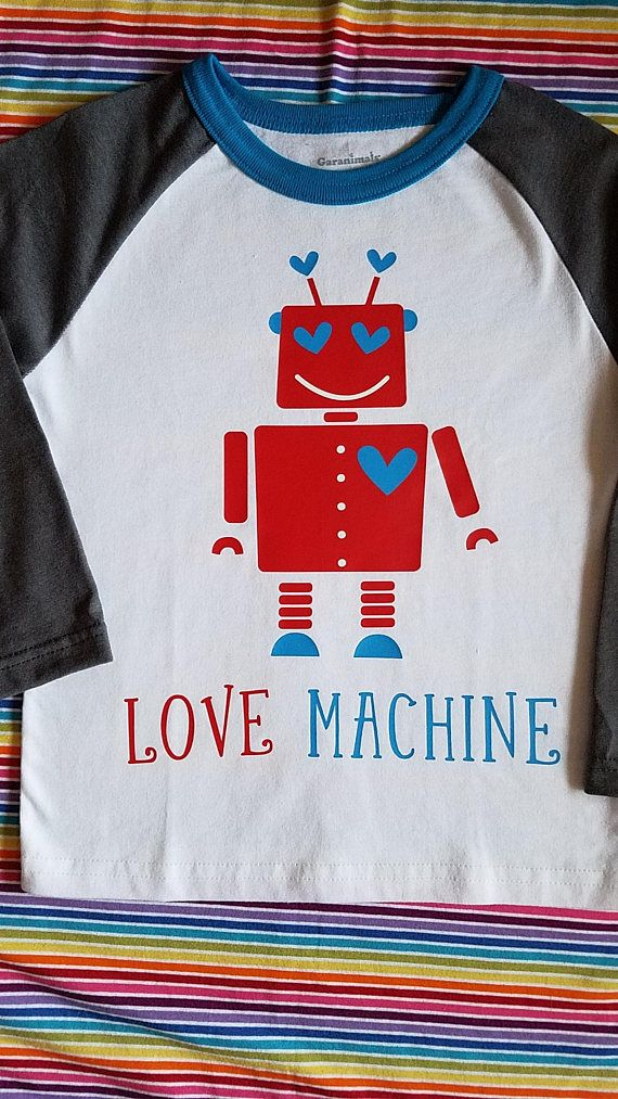 929bb3ef Kids Valentines Shirt. Funny Valentines Shirt. Toddler. Love Machine.  Robot. Love. --------------- --------------- Love Machine. Cute little  robot with ...