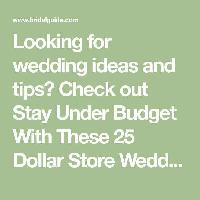 Stay Under Budget With These 25 Dollar Store Wedding Hacks