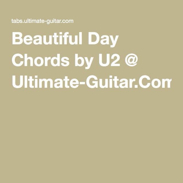 Beautiful Day Chords By U2 Ultimate Guitar To Jam Man