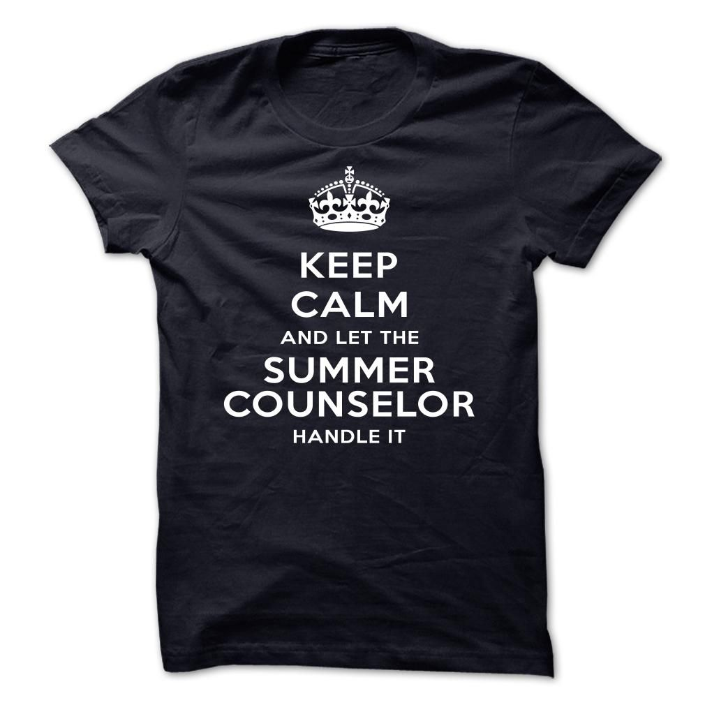 Keep Calm And Let The Summer counselor Handle It T Shirt, Hoodie, Sweatshirt