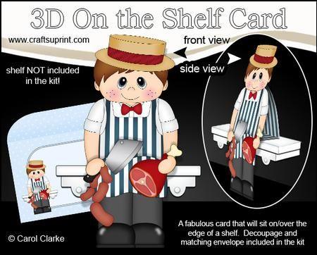 3D On the Shelf Card Kit Little Butcher Chuck on Craftsuprint - View Now!