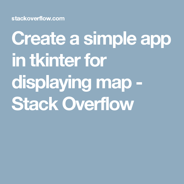 Create a simple app in tkinter for displaying map - Stack