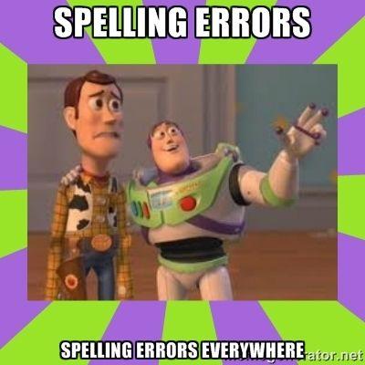 ae80ff8adcaa6e74245983272182d56c spelling errors spelling errors everywhere buzz lightyear meme