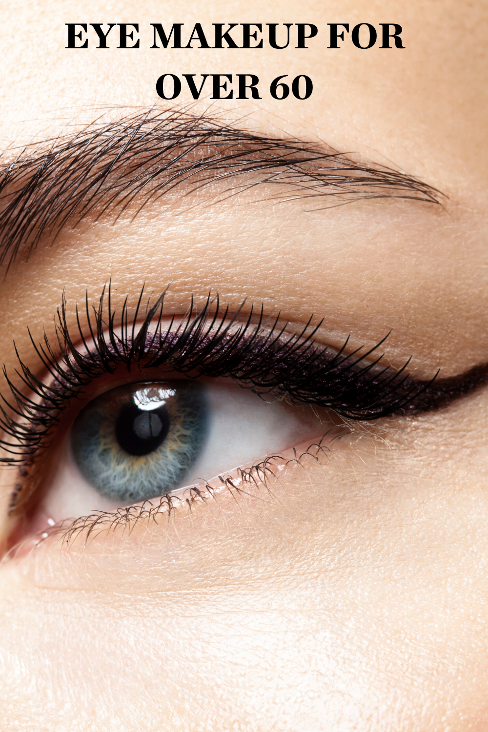 12 Powerful Eye Makeup Tips For Women Over 120  Makeup for over 120