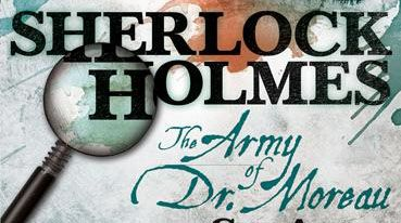 Review: Sherlock Holmes - The Army of Dr Moreau (Avail. Aug 24th)