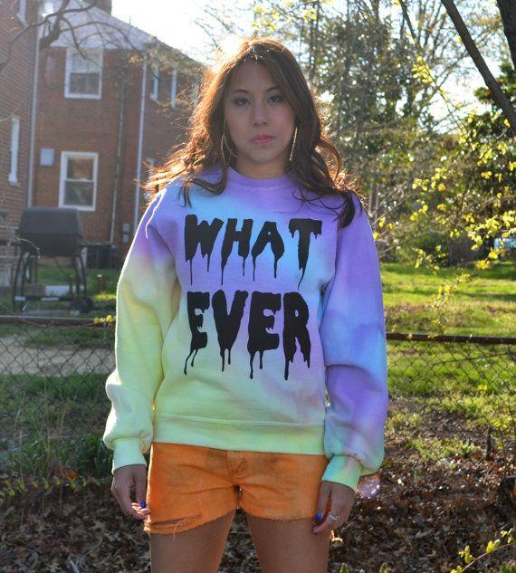 Whateverrrrrrr Sweatshirt