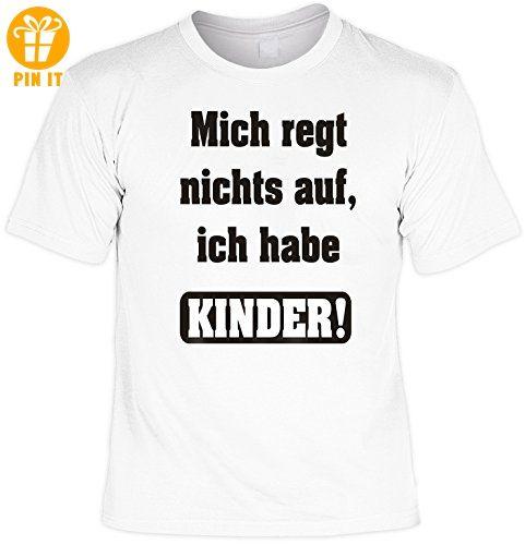 Witziges Sprüche Tshirt Mich Regt Nichts Auf, Ich Habe Kinder Weiss   T  Shirts
