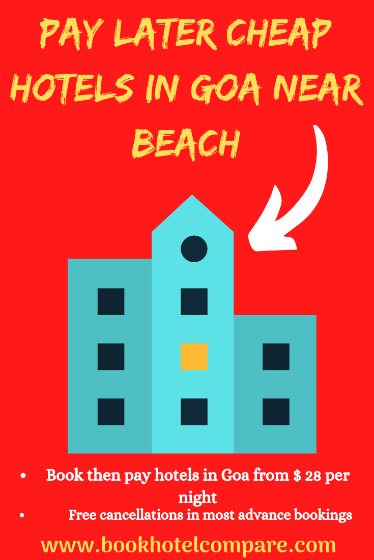 Pay Later Cheap Hotels In Goa Near Beach Cheap Hotels Hotel Beach Hotels