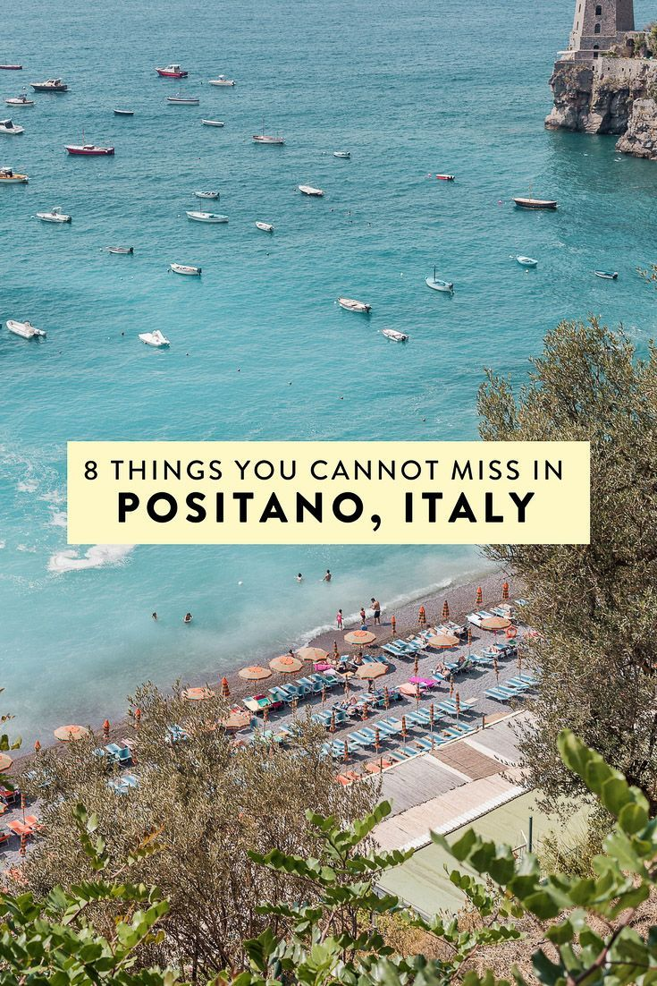 8 Things You Absolutely Cannot Miss In Positano Italy I