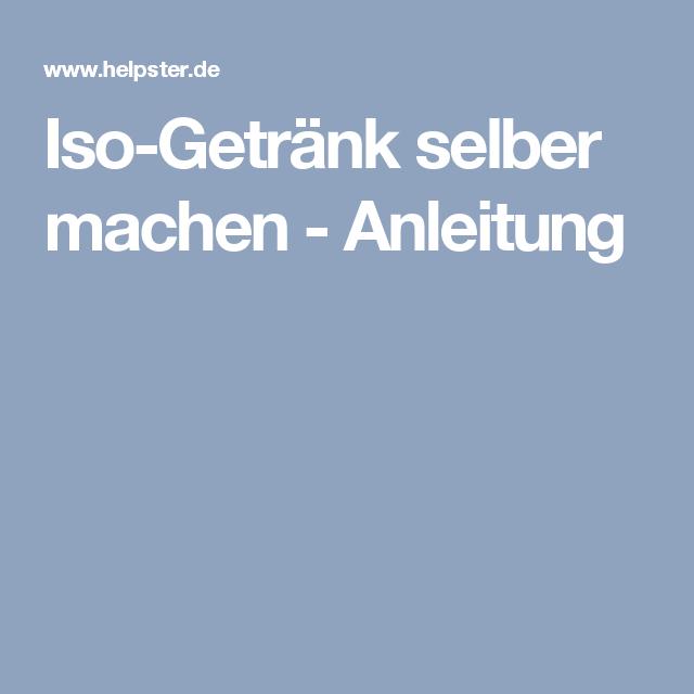 Iso-Getränk selber machen - Anleitung | Getränke | Pinterest ...