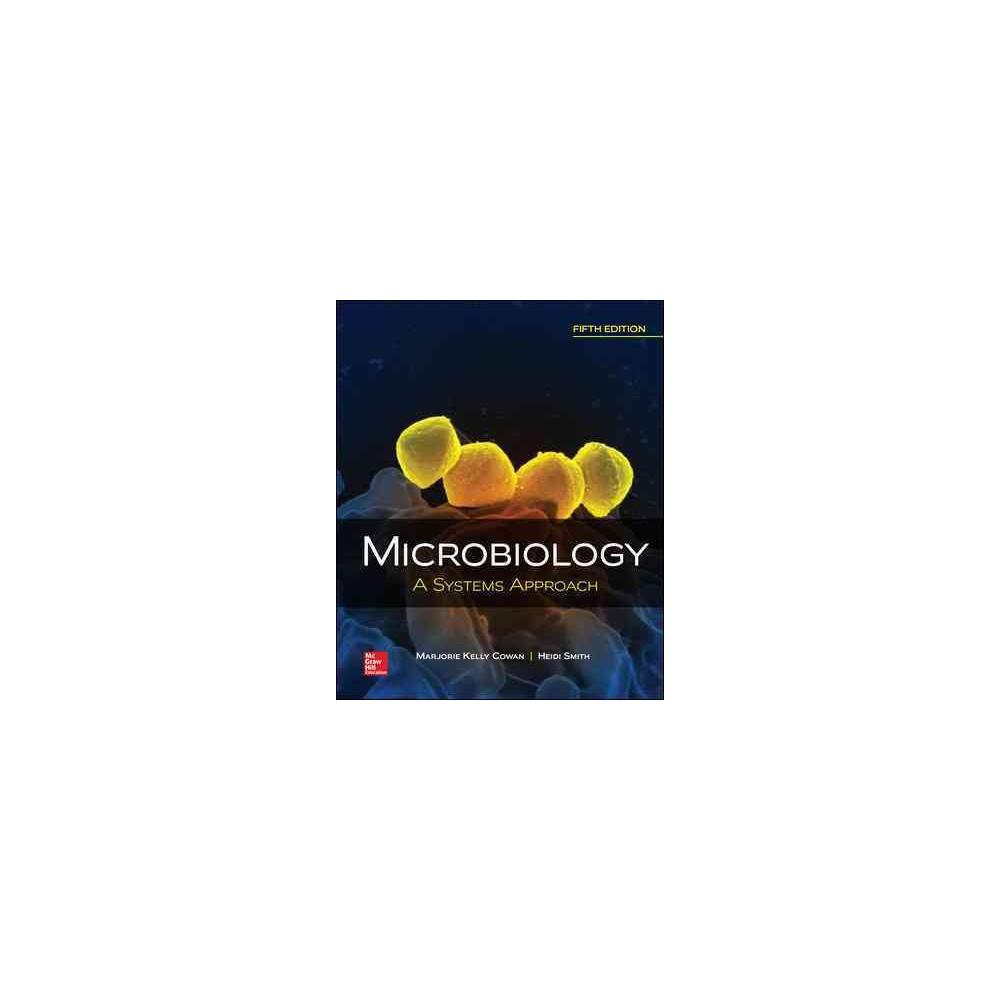 Microbiology : A Systems Approach (Hardcover) (Marjorie Kelly Cowan & Heidi Smith)