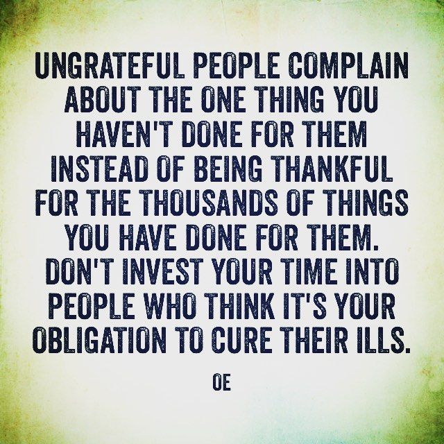 Pin By Lynn Derico On Stacey People Quotes Ungrateful Quotes