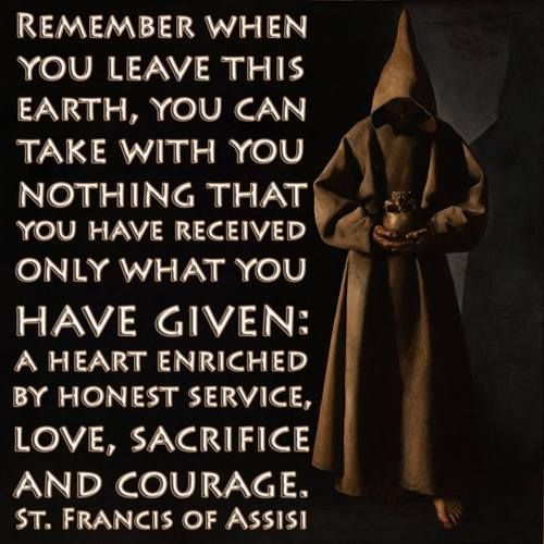 St Francis Of Assisi Quotes Remeber.material Things Mean Nothing  Truths  Pinterest .