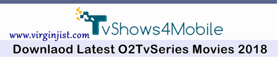 Download Latest O2TvSeries Movies 2018 - Full TV Series