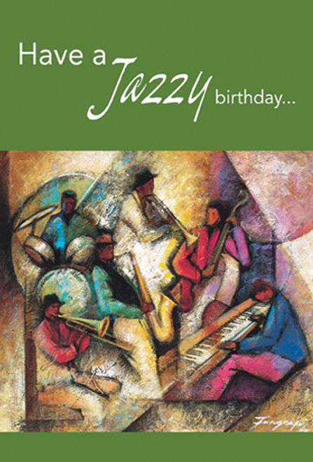Birthday Have A Jazzy Birthday With Images Happy Birthday