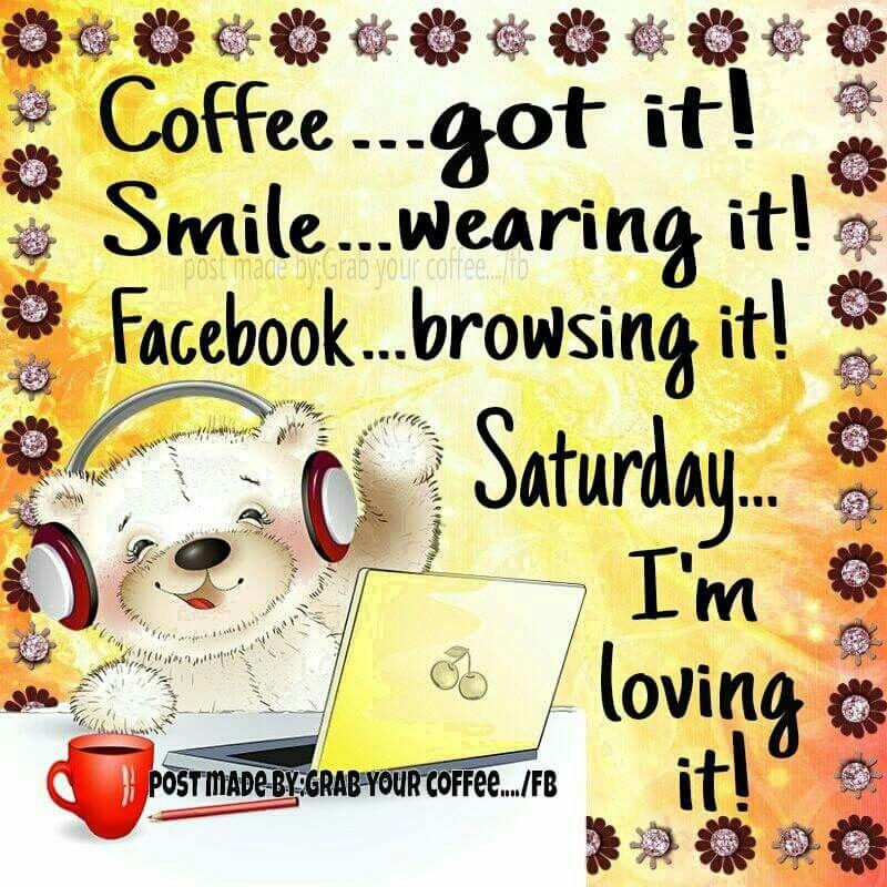 Good morning) Saturday morning quotes, Saturday quotes