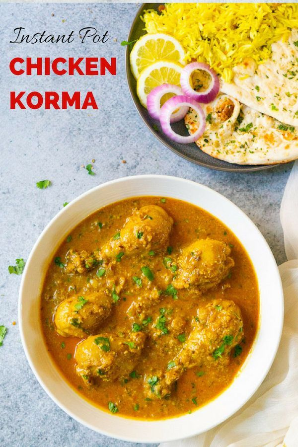 Instant Pot Chicken Korma This restaurant-style chicken curry is quick and easy to make in the Instant Pot | Chicken Korma | Indian recipes | Curry Recipes | |