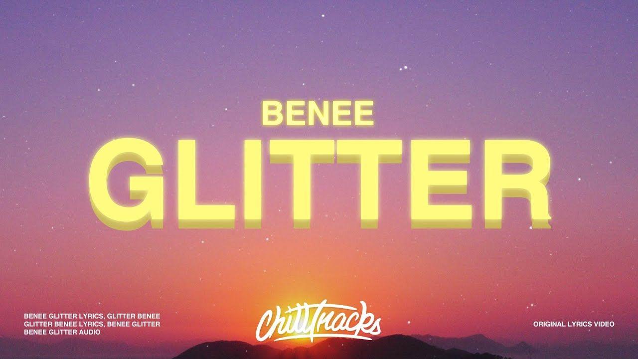 Benee Glitter Lyrics In 2020 Lyrics Let It Burn Music Songs