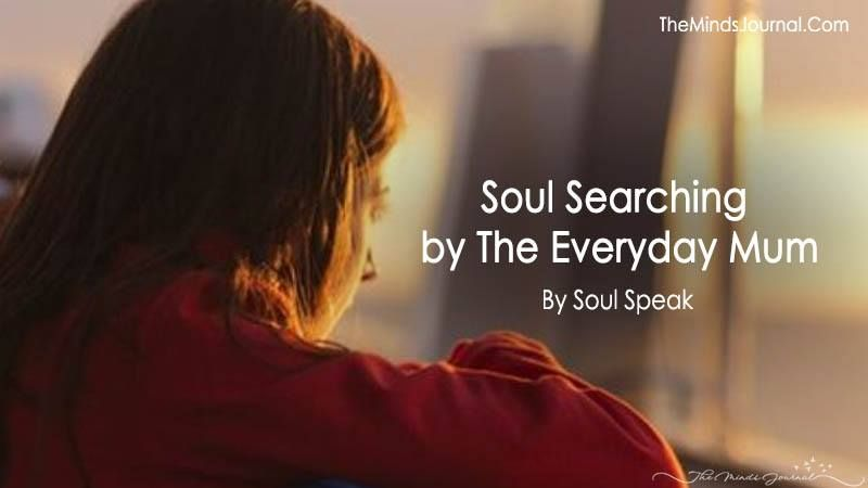 Soul Searching by The Everyday Mum - https://themindsjournal.com/soul-searching/