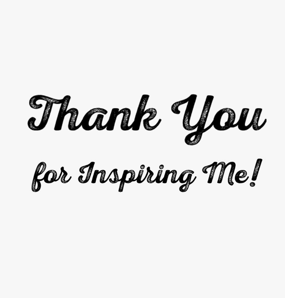 Thank You For Inspiring Me! Take a look at some of the ...