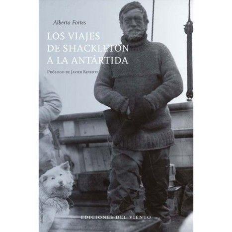 Los viajes de Shackleton a la Antártida / Alberto Forbes ; prólogo de Javier Reverte
