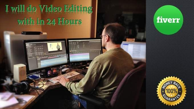 Do professional video editing in 24 hours - video editor job description